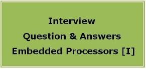 Intreview Question Answers Embedded Processor