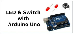 LED and Switch with Arduino Uno