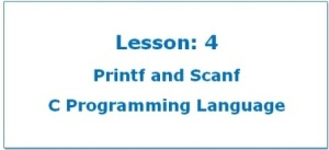 Printf and Scanf Functions in C