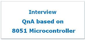 Interview Question Answers based on 8051 Microcontroller